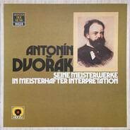 Dvořák - Seine Meisterwerke in meisterhafter Interpretation