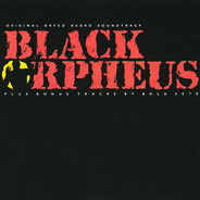 Antonio Carlos Jobim & Luiz Bonfá / Bola Sete - Black Orpheus - Original Orfeo Negro Soundtrack Plus Bonus Tracks By Bola Sete