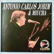 Antonio Carlos Jobim & Miucha - Antonio Carlos Jobim & Miucha