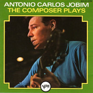 Antonio Carlos Jobim - The Composer Plays