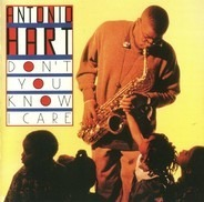 Antonio Hart - Don't You Know I Care