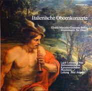 Antonio Vivaldi · Alessandro Marcello · Domenico Cimarosa · Vincenzo Bellini - Italienische Oboenkonzerte - Meisterwerke Für Oboe I