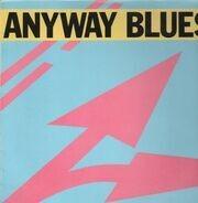 Anyway Blues - Anyway Blues