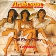 Arabesque - Tall Story Teller / Caballero