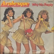 Arabesque - Why No Reply
