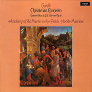 Arcangelo Corelli , The Academy Of St. Martin-in-the-Fields ∙ Sir Neville Marriner - Christmas Concerto / Concerti Nos. 6, 7, 8, 12 From Op. 6