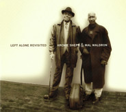 Archie Shepp & Mal Waldron - Left Alone Revisited