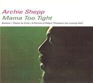 Archie Shepp - Mama Too Tight