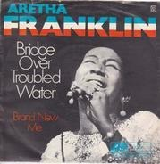 Aretha Franklin - Bridge Over Troubled Water / Brand New Me