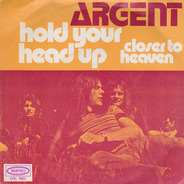 Argent - Hold Your Head Up / Closer To Heaven