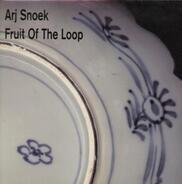 Arj Snoek - Fruit of the Loop