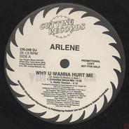 Arlene - Why U Wanna Hurt Me