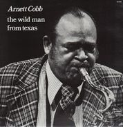 Arnett Cobb - The Wild Man from Texas