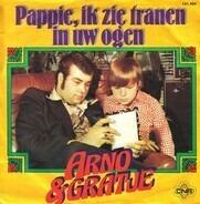 Arno & Gratje - Pappie, Ik Zie Tranen In Uw Ogen