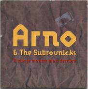 Arno & The Subrovnicks - A Eux Je Montre Mon Derrière