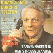 Arnold Marquis - Komm Zu Mir Durch's Telefon