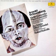 Arnold Schoenberg , Zvi Zeitlin , Alfred Brendel , Rafael Kubelik - Violin Concerto · Piano Concerto