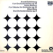 Schoenberg / Webern / Berg - Fünf Orchesterstücke, Op. 16 / Fünf Stücke Für Orchester, Op. 10 / Drei Orchesterstücke, Op. 6