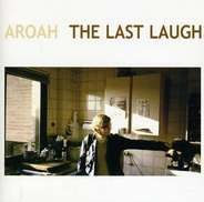 Aroah - Last Laugh