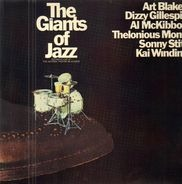 Art Blakey , Dizzy Gillespie , Al McKibbon , Thelonious Monk , Sonny Stitt , Kai Winding - The Giants Of Jazz