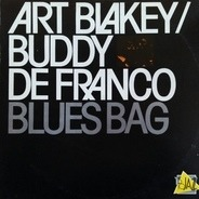 Art Blakey , Buddy DeFranco - Blues Bag