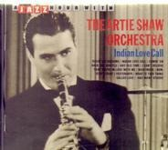 Artie Shaw And His Orchestra - Indian Love Call