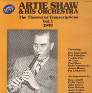 Artie Shaw And His Orchestra - The Thesaurus Transcriptions Vol.1 (1949)