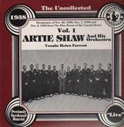 Artie Shaw & His Orchestra - The Uncollected Vol. 1 - 1938