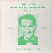 Artie Shaw - The Later Artie Shaw Volume 2
