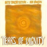 Arto Tuncboyaciyan & Ara Dinkjian - Tears of Dignity