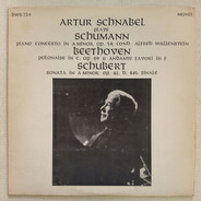 Schumann / Beethoven / Schubert - Artur Schnabel Plays Piano Concerto In A Minor, Op. 54 • Polonaise In C, Op. 89 • Andante Favori In