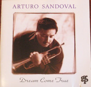 Arturo Sandoval - Dream Come True