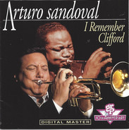 Arturo Sandoval - I Remember Clifford