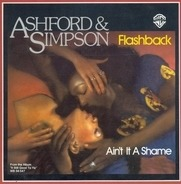 Ashford & Simpson - Flashback / Ain't It A Shame