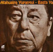 Atahualpa Yupanqui - Basta Ya