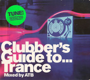 Atb - Clubber's Guide To... Trance