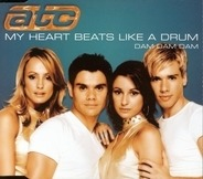 Atc - My Heart Beats Like A Drum (Dam Dam Dam)
