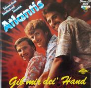 Atlantis - Gib Mir Dei' Hand