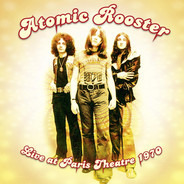 Atomic Rooster - Live At Paris Theatre