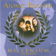 Atomic Rooster - Millenium Collection