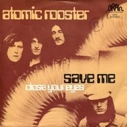 Atomic Rooster - save me / close your eyes
