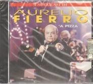 Aurelio Fierro - I Successi Di Aurelio Fierro - 'A Pizza