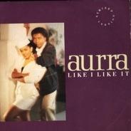 Aurra - Like I Like It (Remixed Version)