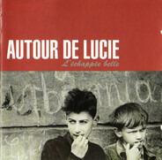 Autour De Lucie - L'Échappée Belle