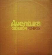 Aventura - Obsesion Remixes