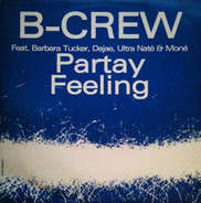 B-Crew Featuring Barbara Tucker , Dajaé , Ultra Naté & Moné - Partay Feeling