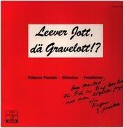 B. Gravelott , Josef Meinertzhagen - Leever Jott, Dä Gravelott!?