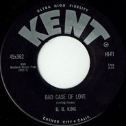 B.B. King - Bad Case Of Love / You're Breaking My Heart