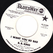 B.B. King - I Want You So Bad