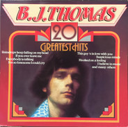 B.J. Thomas - 20 Greatest Hits